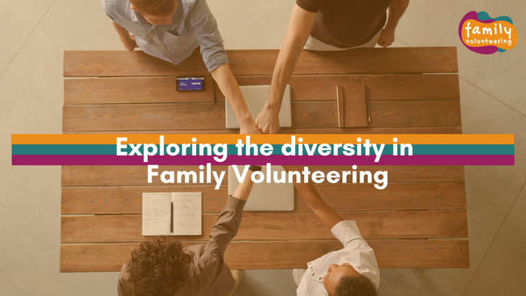 Exploring the diversity in Family Volunteering